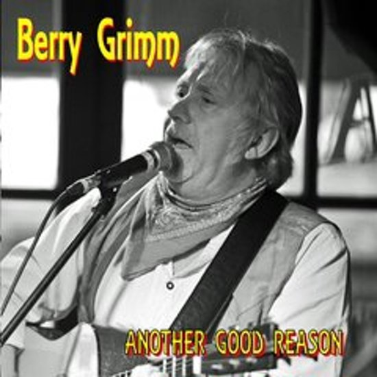 BERRY GRIMM - Another good reason
