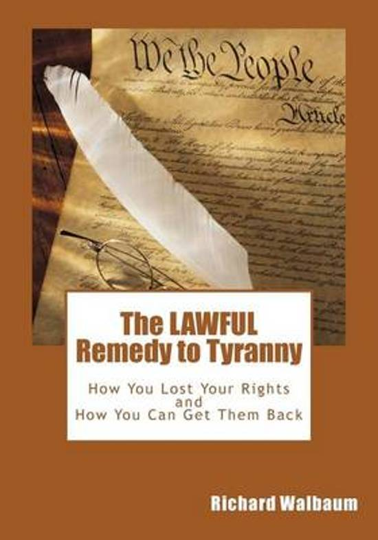 The Lawful Remedy to Tyranny