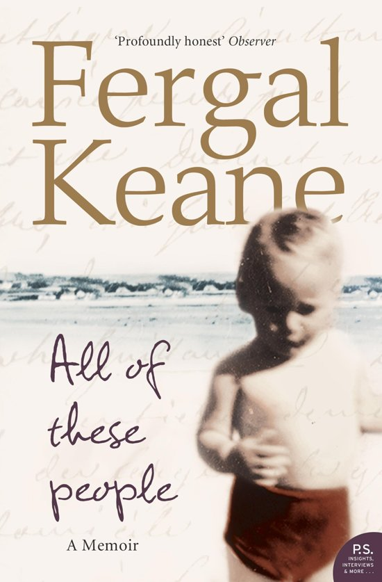 letter to daniel by fergal keane essay Free essay / term paper: the changeling by robin jenkins - letter to daniel - critical response choose a novel in which a character's personality appears to change.