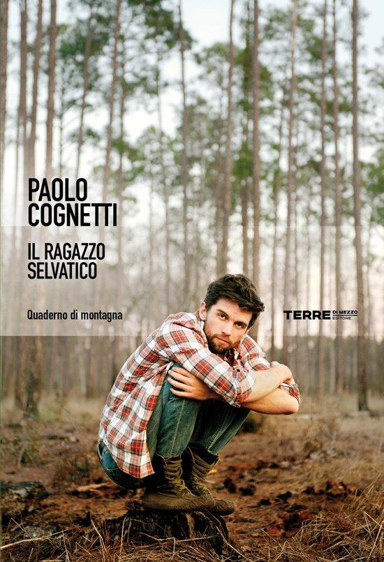 Boek cover Il ragazzo selvatico van Paolo Cognetti (Onbekend)