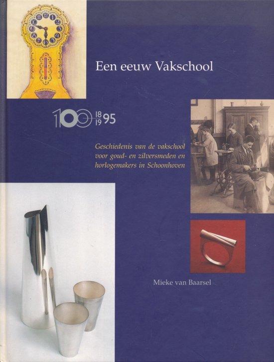 Eeuw vakschool - Mieke van Baarsel |