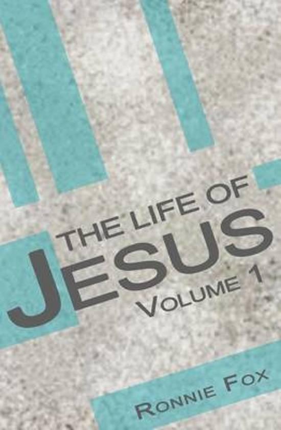 The Life of Jesus - Volume 1