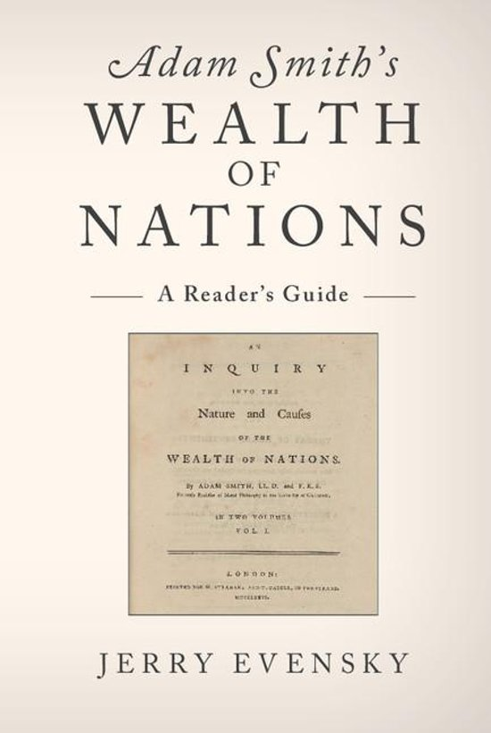 a review of adam smith book wealth of nation The formal full name of the book as adam smith published it first was an inquiry into the nature and causes of the wealth of nations it commonly became known.