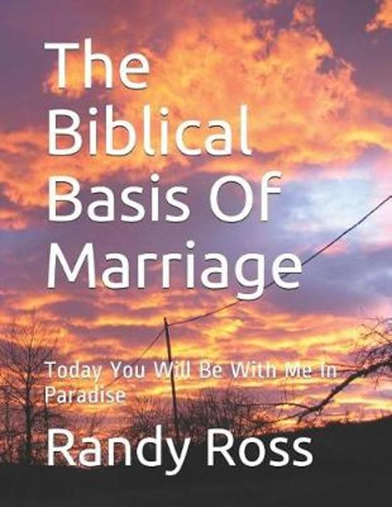 The Biblical Basis Of Marriage