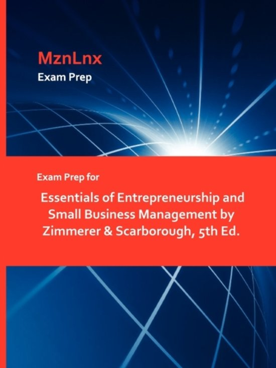 Exam Prep for Essentials of Entrepreneurship and Small Business Management by Zimmerer & Scarborough, 5th Ed.