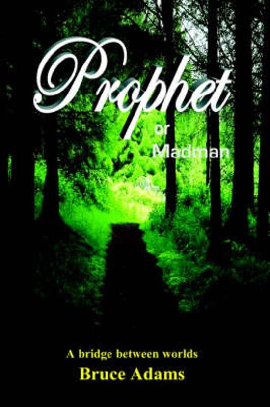 Prophet or Madman