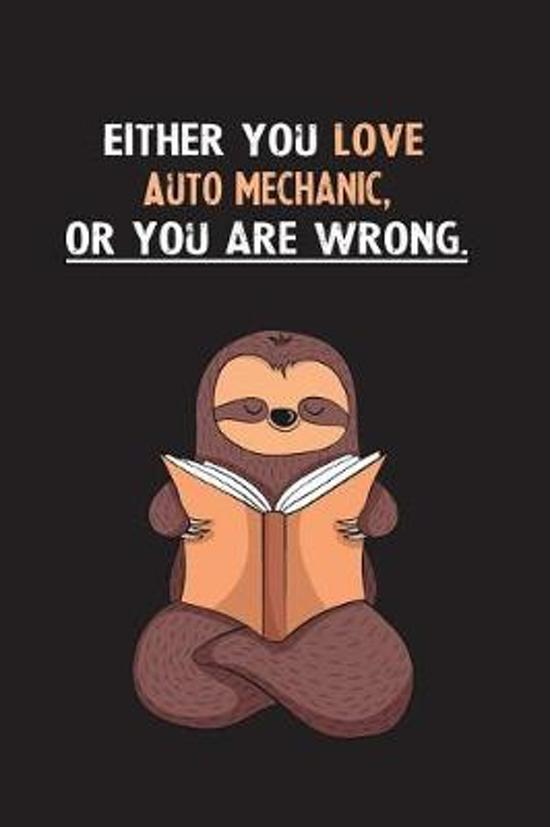 Either You Love Auto Mechanic, Or You Are Wrong.