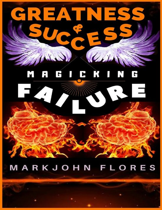 Greatness and Success: Magicking Failure