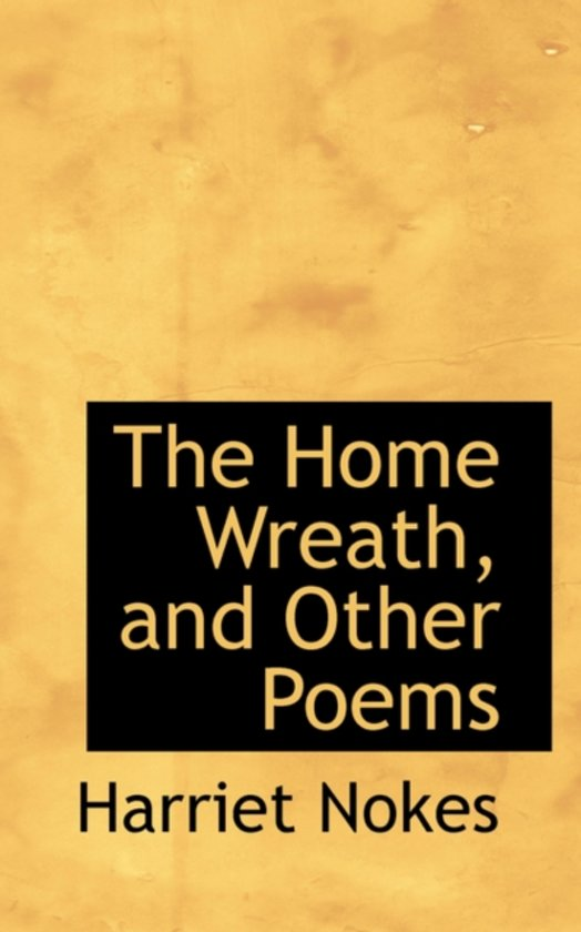 The Home Wreath, and Other Poems