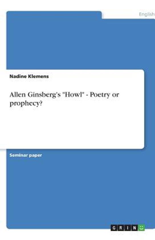 Allen Ginsberg's Howl - Poetry or Prophecy?