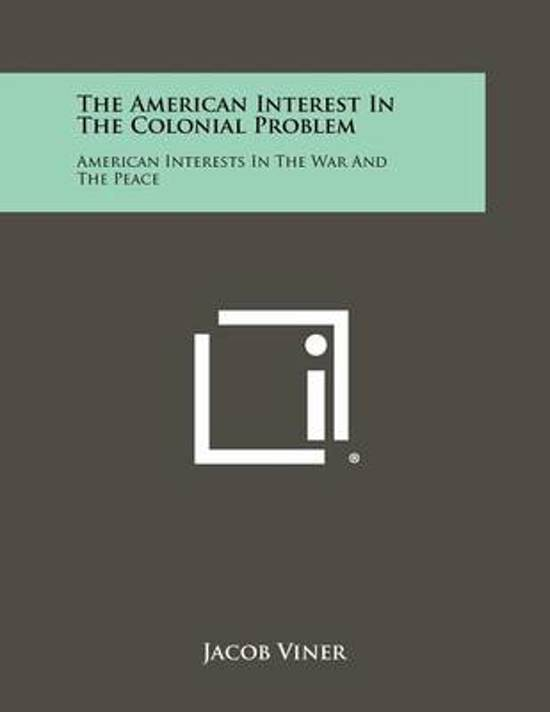 The American Interest in the Colonial Problem