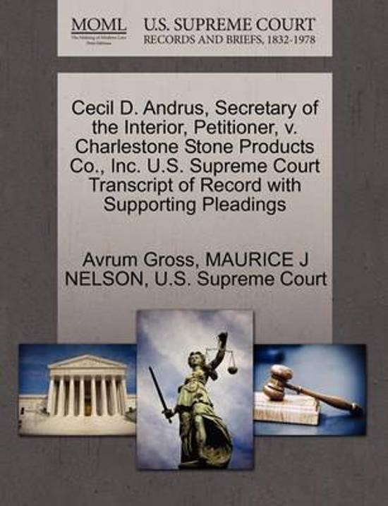 Cecil D. Andrus, Secretary of the Interior, Petitioner, V. Charlestone Stone Products Co., Inc. U.S. Supreme Court Transcript of Record with Supporting Pleadings