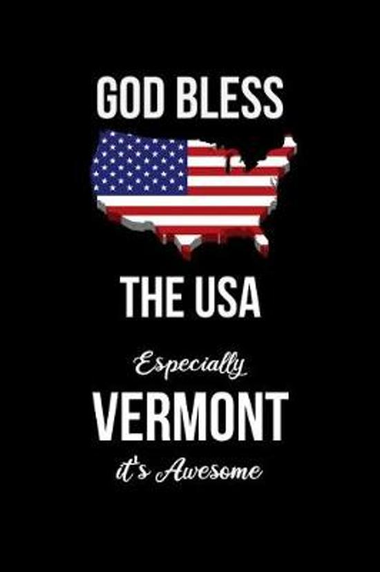 God Bless the USA Especially Vermont it's Awesome