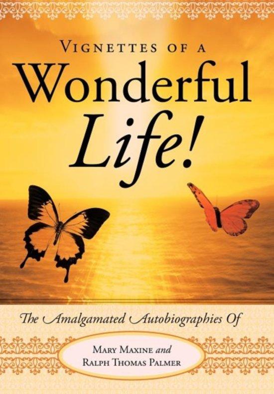 Vignettes Of A Wonderful Life!