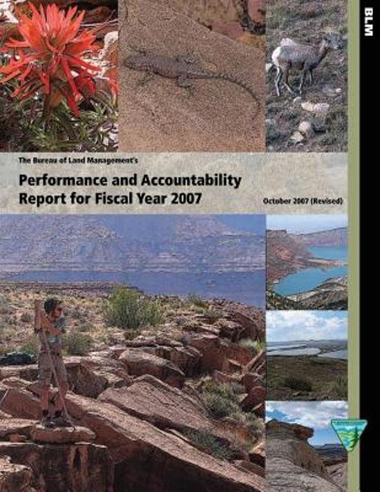 The Bureau of Land Management's Performance and Accountability Report for Fiscal Year 2007