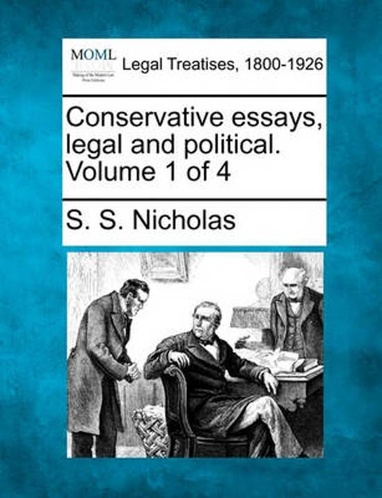 Conservative Essays, Legal and Political. Volume 1 of 4
