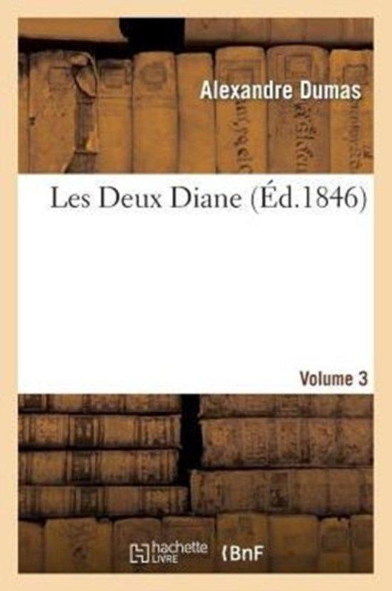 Les Deux Diane, Par Alexandre Dumas.Volume 3
