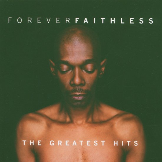 Faithless Forever - The Greatest Hits