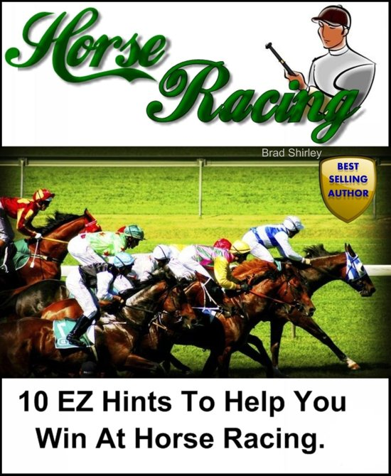 10 EZ Hints To Help You Win At Horse Racing