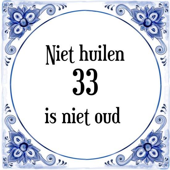 33 jaar bol.| Verjaardag Tegeltje met Spreuk (33 jaar: Niet huilen 33  33 jaar