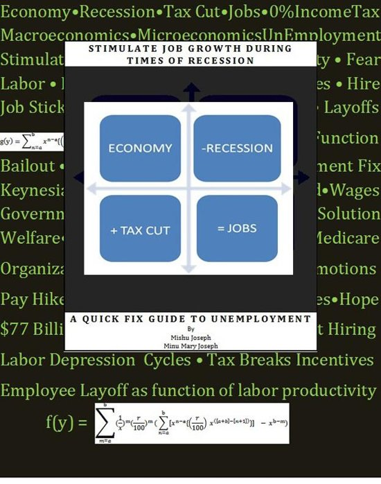 Stimulate Job Growth During Times of Recession: A Quick Fix Guide to Unemployment
