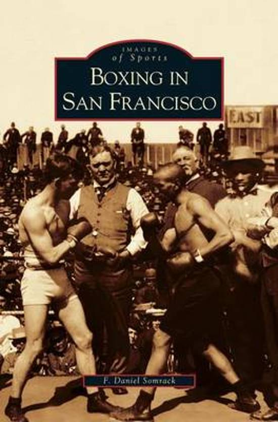 Boek cover Boxing in San Francisco van F Daniel Somrack (Hardcover)