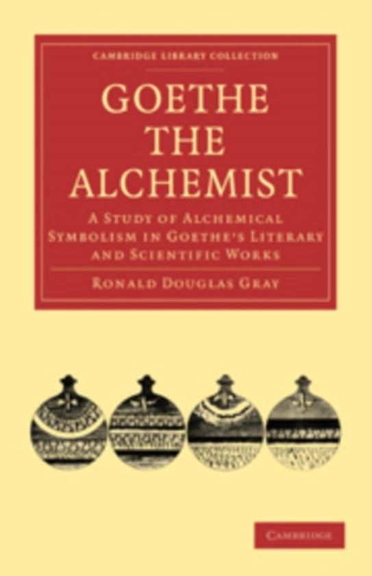 Bol Goethe The Alchemist 9781108015288 Ronald Douglas Gray