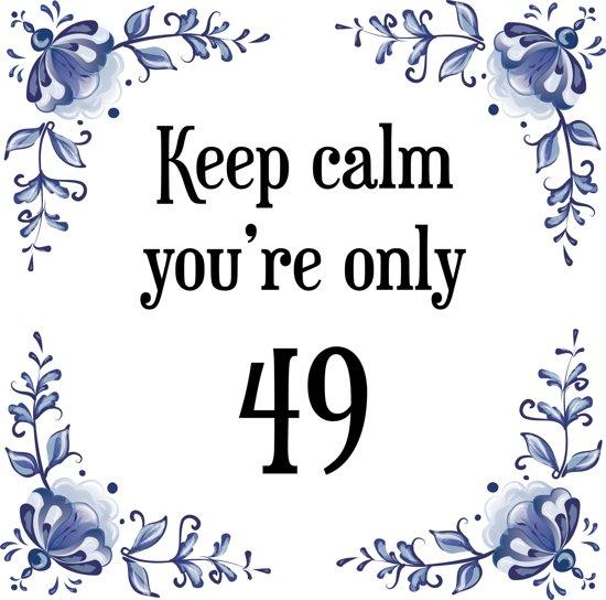 Top bol.com | Verjaardag Tegeltje met Spreuk (49 jaar: Keep calm you  @GR56