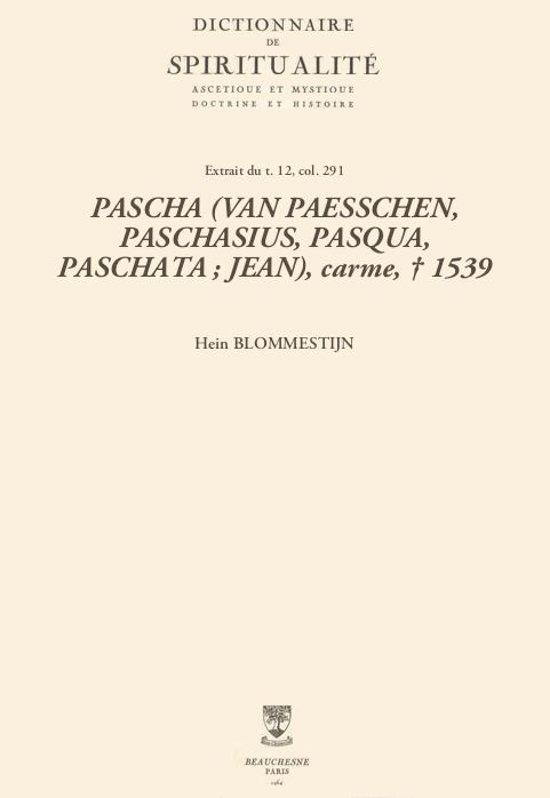 PASCHA (VAN PAESSCHEN, PASCHASIUS, PASQUA, PASCHATA ; JEAN), carme, † 1539
