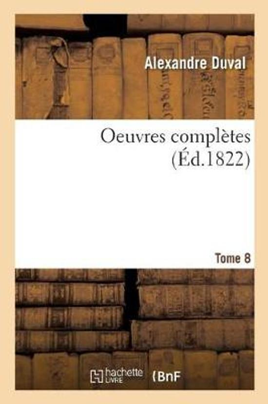 Oeuvres Compl tes. Tome 8