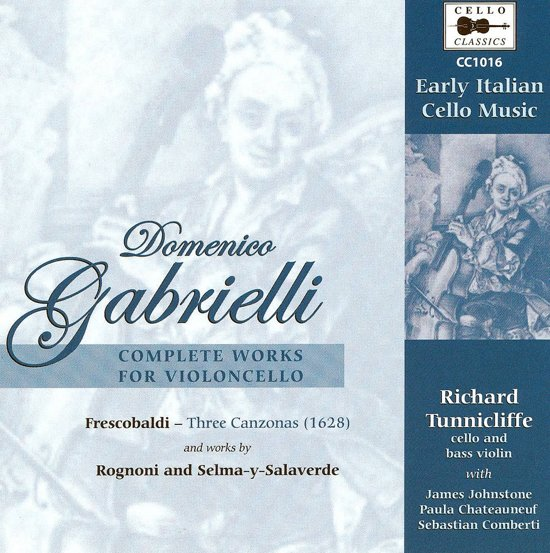 Gabrielli: Complete Works For Cello