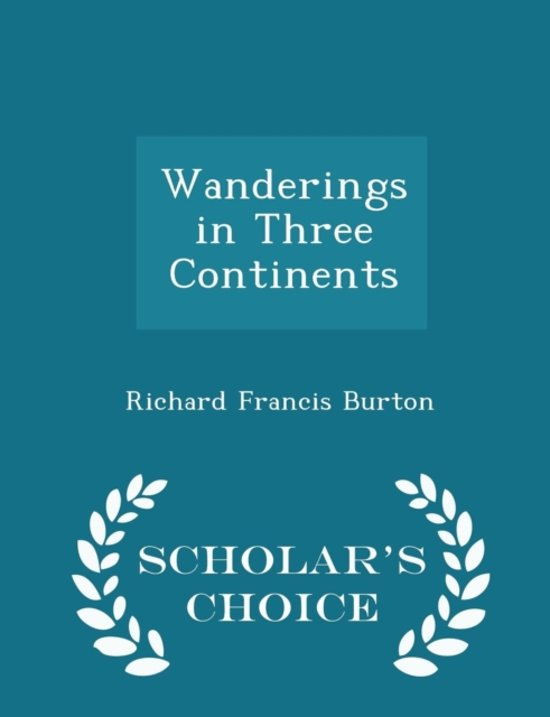 Wanderings in Three Continents - Scholar's Choice Edition