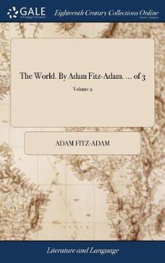 The World. by Adam Fitz-Adam. ... of 3; Volume 2
