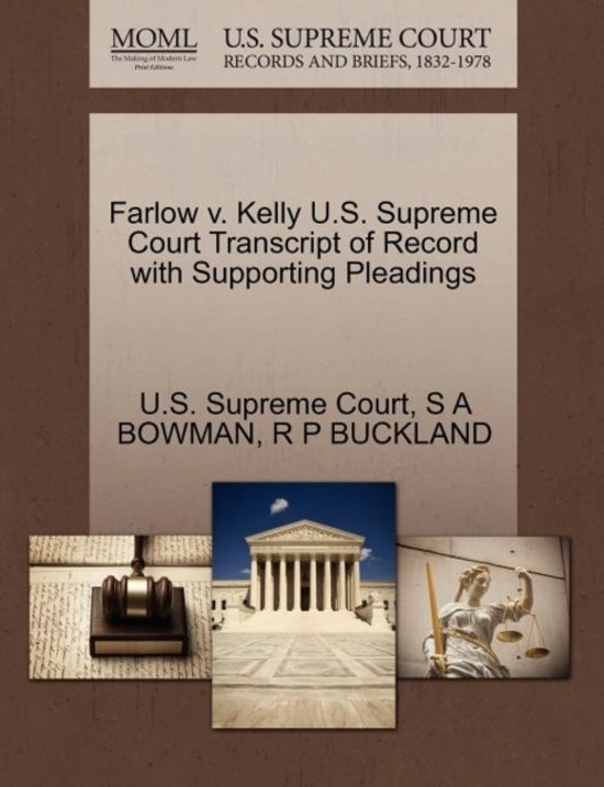 Farlow V. Kelly U.S. Supreme Court Transcript of Record with Supporting Pleadings