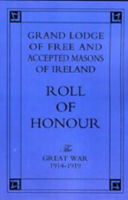 Grand Lodge of Free and Accepted Masons of Ireland. Roll of Honour.