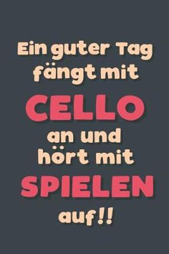 Ein guter Tag f ngt mit Cello spielen an