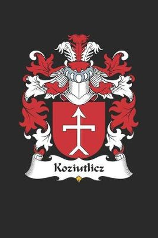 Koziutlicz: Koziutlicz Coat of Arms and Family Crest Notebook Journal (6 x 9 - 100 pages)