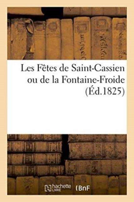 Les F�tes de Saint-Cassien Ou de la Fontaine-Froide