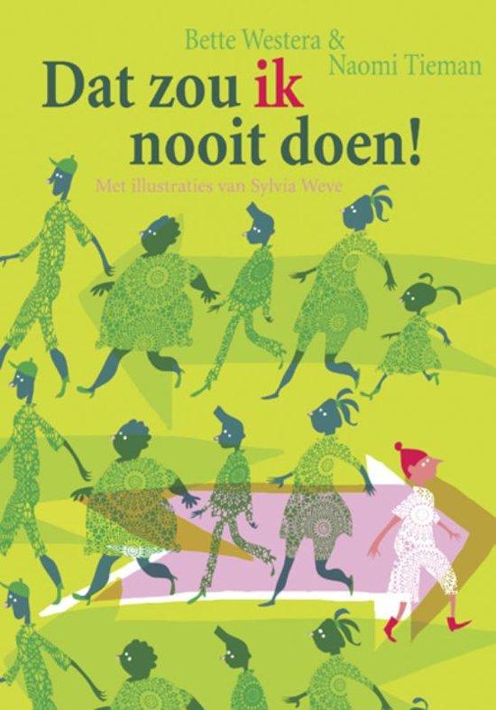 Boek cover Dat zou ik nooit doen! van Bette Westera (Hardcover)