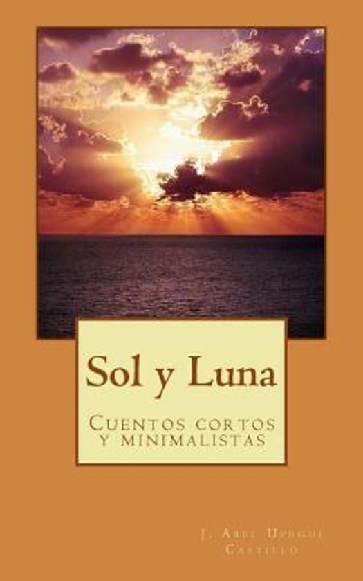 Bolcom Sol Y Luna J Abel Upegui Castillo 9781533202697 Boeken