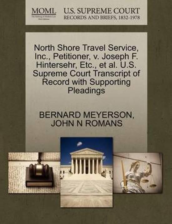 North Shore Travel Service, Inc., Petitioner, V. Joseph F. Hintersehr, Etc., Et Al. U.S. Supreme Court Transcript of Record with Supporting Pleadings