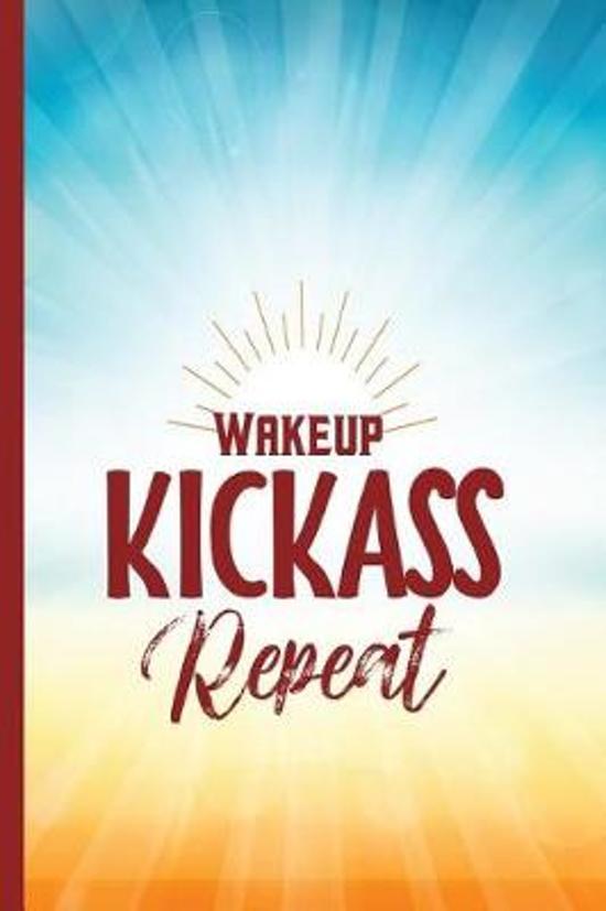 Wake Up, Kick Ass, Repeat Journal