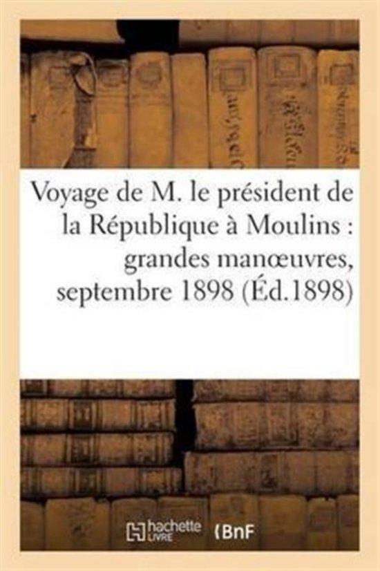 Voyage de M. Le Pr�sident de la R�publique � Moulins