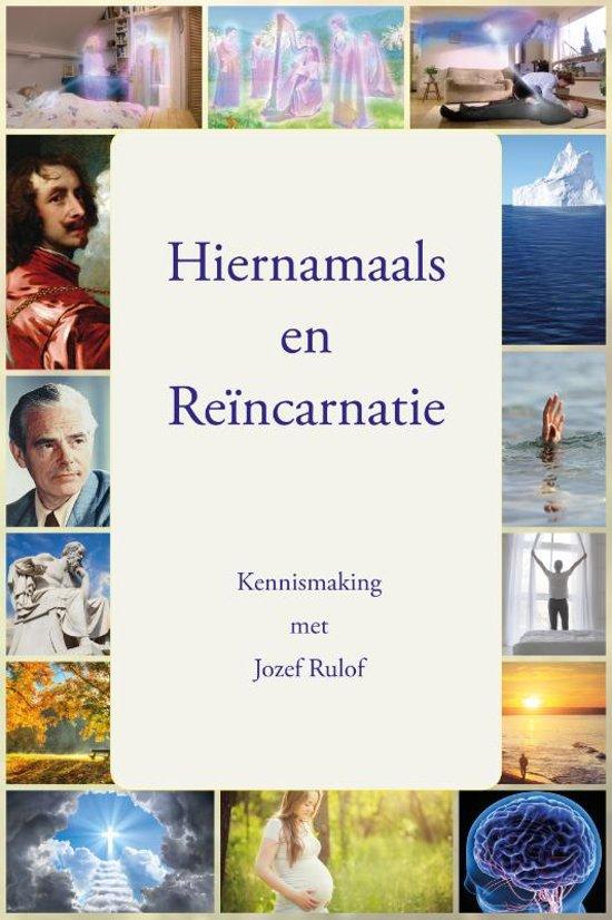 Hiernamaals en reïncarnatie kennismaking met Jozef Rulof