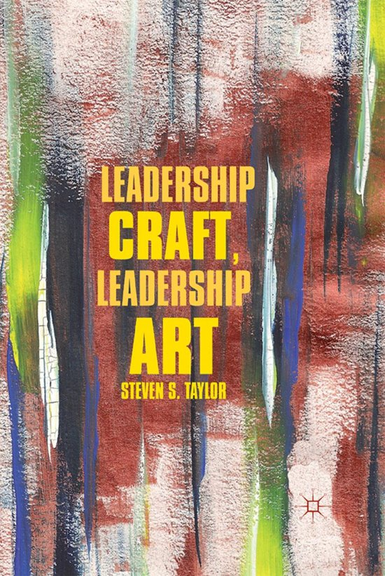 Leadership Craft, Leadership Art
