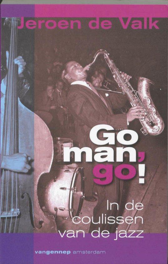 Go Man, Go ! - Jeroen de Valk |