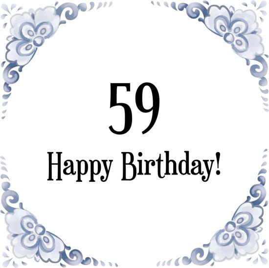 59 jaar bol.| Verjaardag Tegeltje met Spreuk (59 jaar: Happy birthday  59 jaar