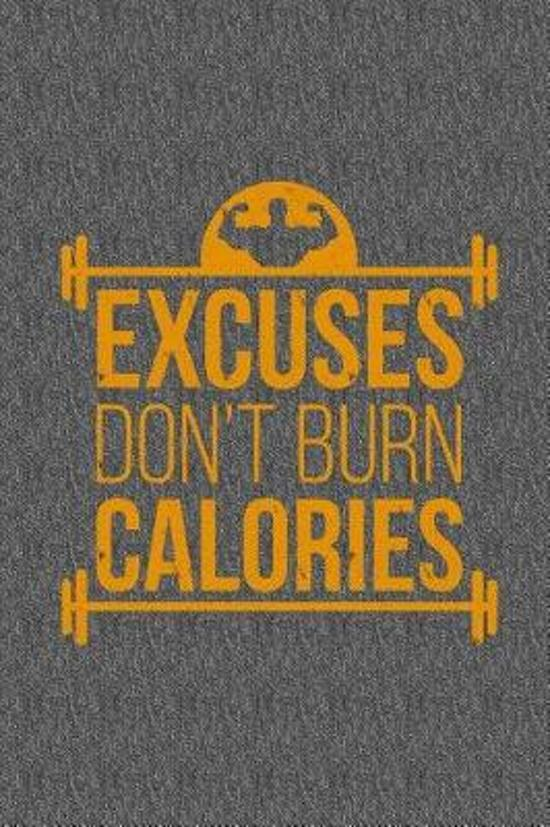 Excuses Don't Burn Calories Workout Planner