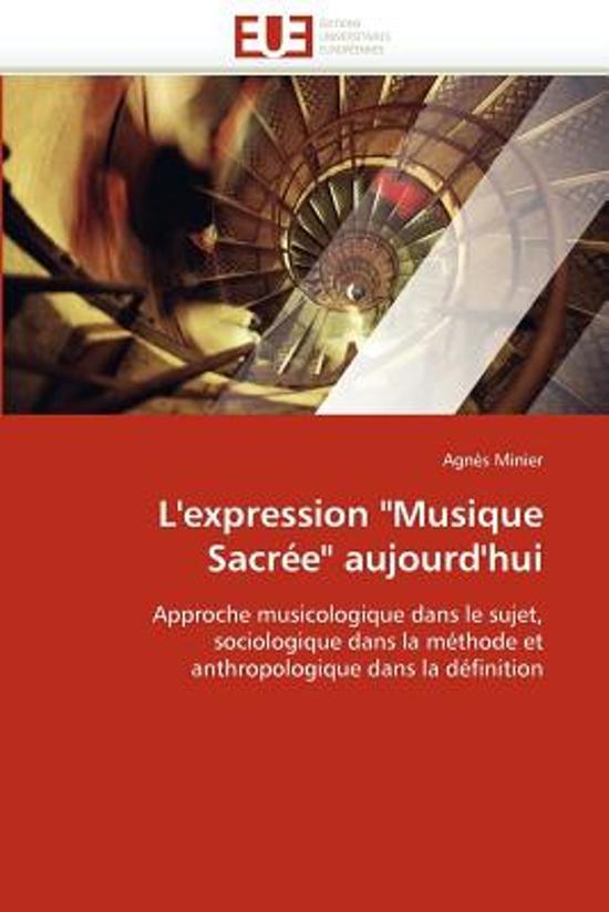 L''expression musique Sacr�e Aujourd''hui
