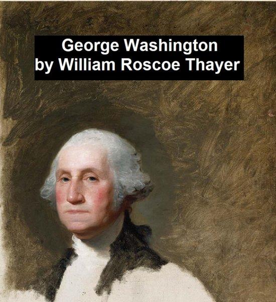 George Washington, a biography